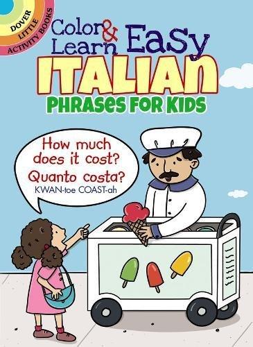 Color & Learn Easy Italian Phrases for Kids (Dover Little Activity Books)