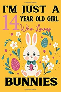 I'm Just A 15 Year Old Girl Who Loves Bunnies: New trend 2020 cover, it will surely please your pretty girl who loves Bunnies and rabbits: Gift for ... Pages, 6x9 , Birthday Gift, nice notebook.