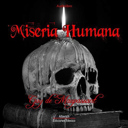 Miseria humana [Human Misery] cover art
