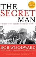 The Secret Man: The Story of Watergate's Deep Throat by Bob Woodward(2006-06-02)