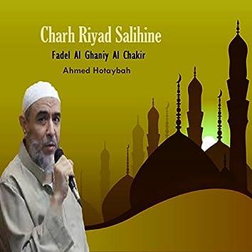 Charh Riyad Salihine (Fadel Al Ghaniy Al Chakir)
