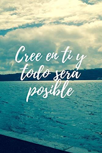 Cree en ti y todo será posible: Cuaderno con Frase Motivadora I Bonito Diario con Líneas para Escribir (Rayas), 110 páginas