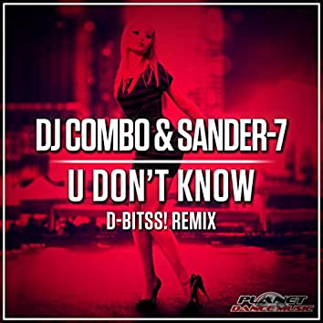 U Don't Know (D-Bitss! Remix)