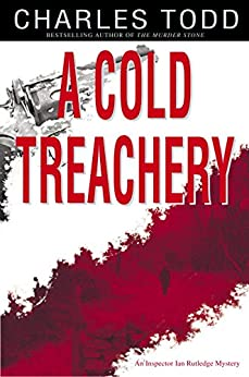 A Cold Treachery (Inspector Ian Rutledge Book 7) by [Charles Todd]
