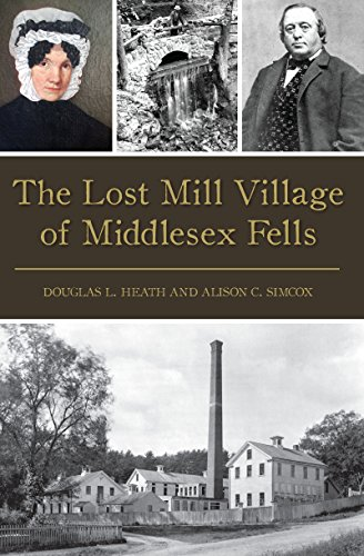 The Lost Mill Village of Middlesex Fells (Brief History) (English Edition)
