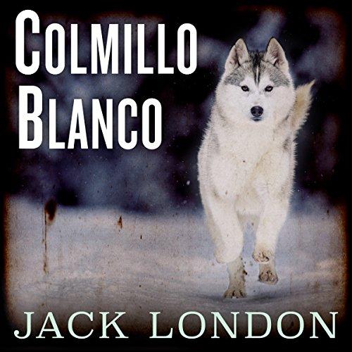 Colmillo blanco [White Fang] (Nómadas del tiempo) audiobook cover art