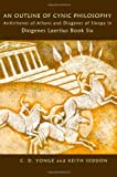 An Outline of Cynic Philosophy: Antisthenes of Athens and Diogenes of Sinope in Diogenes Laertius Book Six