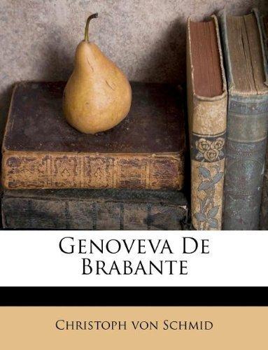 Genoveva De Brabante (Spanish Edition) by Christoph von Schmid (2011-09-24)