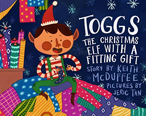 Toggs: The Christmas Elf with a Fitting Gift (English Edition)