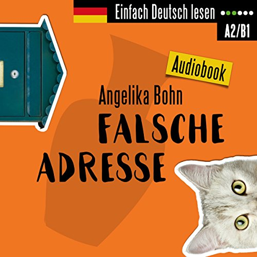 Falsche Adresse. Kurzroman - Niveau: leicht bis mittelschwer     Einfach Deutsch lesen              By:                                                                                                                                 Angelika Bohn                               Narrated by:                                                                                                                                 Angelika Bohn                      Length: 3 hrs and 55 mins     4 ratings     Overall 4.8