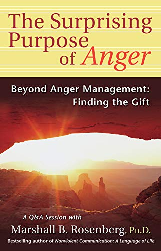 The Surprising Purpose of Anger: Beyond Anger Management: Finding the Gift (Nonviolent Communication Guides) (English Edition)