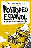 Postureo español: El libro que los guiris nunca entenderán