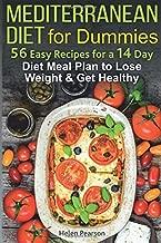 Mediterranean Diet for Dummies: 56-Easy Recipes for a 14-Day Diet Meal Plan to Lose Weight and Get Healthy (Mediterranean diet beginner)