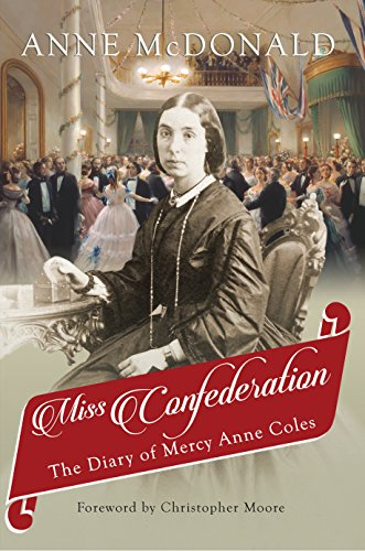 Miss Confederation: The Diary of Mercy Anne Coles (English Edition)