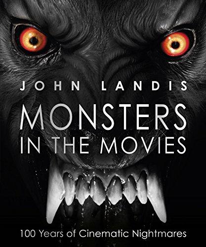 Monsters in the Movies: 100 Years of Cinematic Nightmares