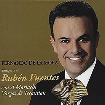 Fernando de la Mora Interpreta a Rubén Fuentes