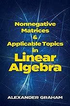 Nonnegative Matrices and Applicable Topics in Linear Algebra (Dover Books on Mathematics)