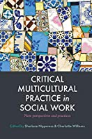 Critical Multicultural Practice in Social Work: New perspectives and practices