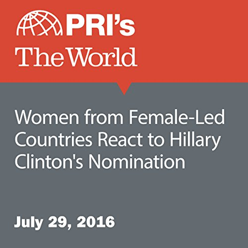 Women from Female-Led Countries React to Hillary Clinton's Nomination audiobook cover art