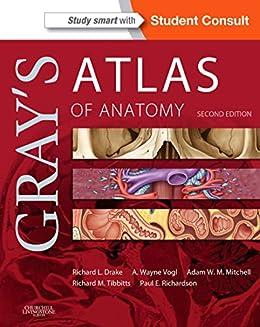 Gray's Atlas of Anatomy E-Book (Gray's Anatomy) by [Richard Drake, A. Wayne Vogl, Adam W. M. Mitchell, Richard Tibbitts, Paul Richardson]