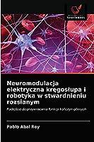 Neuromodulacja elektryczna kręgosłupa i robotyka w stwardnieniu rozsianym: Podejście do przywracania funkcji kończyn górnych