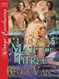 Mate for Three [Pack Law 3] (Siren Publishing Menage Everlasting)