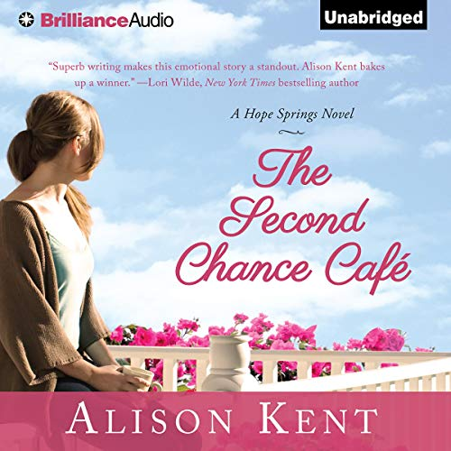 The Second Chance Café Audiobook By Alison Kent cover art