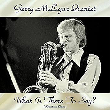 What Is There To Say? (feat. Art Farmer) [Remastered Edition]