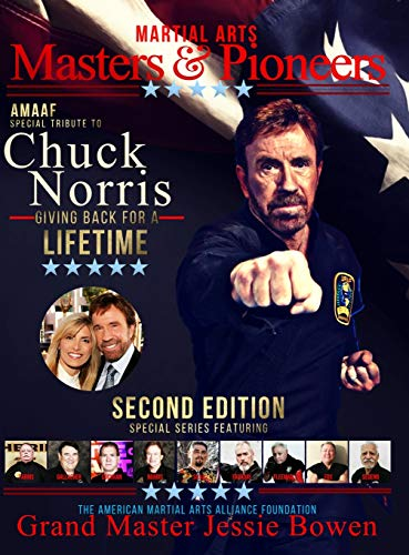 Martial Arts Masters & Pioneers Tribute to Chuck Norris: Giving Back for a Lifetime Volume 2