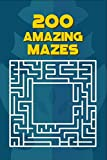 200 Amazing Mazes: Riddles And Brain Teasers For Kids And Adults
