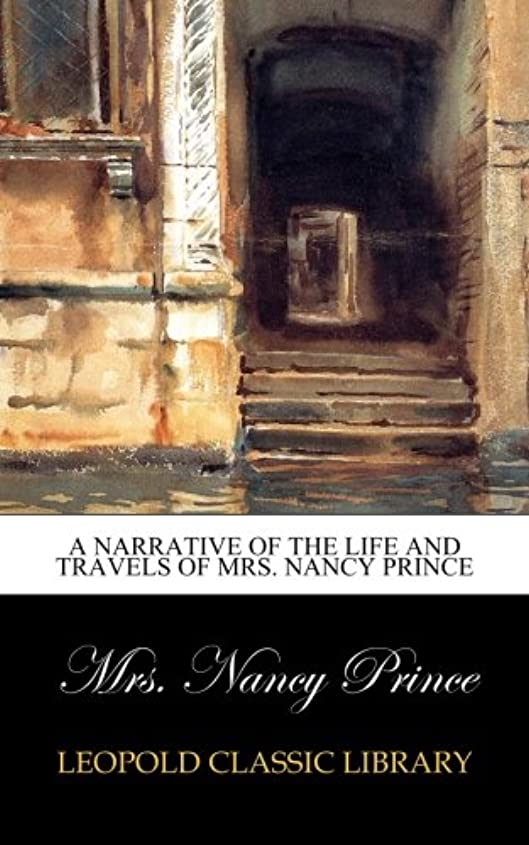 不機嫌そうな憂慮すべき石のA Narrative of the Life and Travels of Mrs. Nancy Prince
