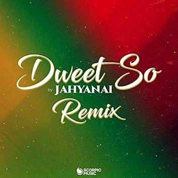 Dweet so (Remix)