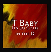 Its so Cold in the D by T Baby
