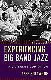 Experiencing Big Band Jazz: A Listener's Companion (English Edition)