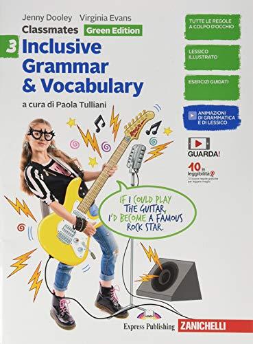 Classmates. Corso di inglese per la scuola secondaria di primo grado. Inclusive grammar & vocabulary. Green Edition. Per la Scuola media (Vol. 3)