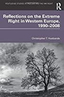 Reflections on the Extreme Right in Western Europe, 1990–2008 (Routledge Studies in Fascism and the Far Right)