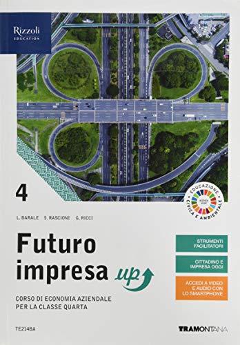 Futuro impresa up. Corso di economia aziendale. Per la 4ª classe delle Scuole superiori. Con e-book. Con espansione online (Vol. 4)