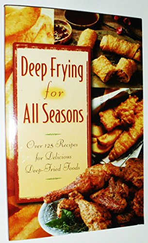 Deep Frying for All Seasons (Featuring Ultrex)