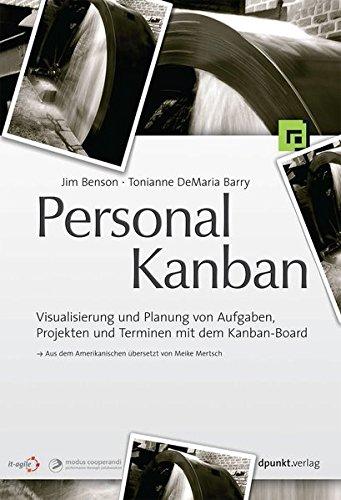 Personal Kanban: Visualisierung und Planung von Aufgaben, Projekten und Terminen mit dem Kanban-Board
