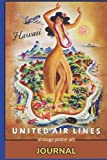 JOURNAL: Cover inspired by vintage United Airlines Hawaii travel poster art - Paradise Airplane Flight Hula Girl - Journal has Alternate lined and ... - Write Sketch - great for fashion lover