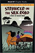 Stranger on the Silk Road: A Story of Ancient China (Read-It! Chapter Books: Historical Tales)