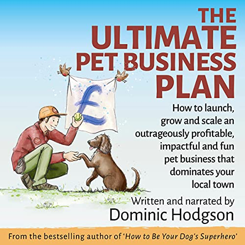 The Ultimate Pet Business Plan Audiobook By Dominic Hodgson cover art