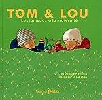 Les jumeaux à la maternité - Tom & Lou de Sophie Faudais