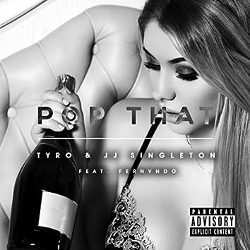 Pop That (feat. JJ Singleton & Fernvndo)