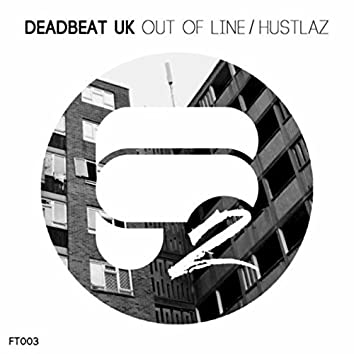 Out of Line / Hustlaz