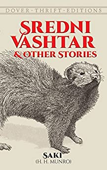 Sredni Vashtar and Other Stories (Dover Thrift Editions) by [Saki]