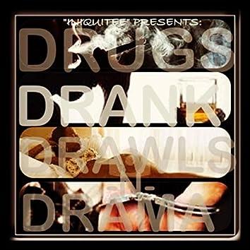 Drugs Drank Drawls n Drama