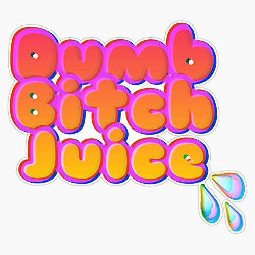 LAD Studio Dumb Bitch Juice Sticker Vinyl Bumper Sticker Decal Waterproof 5'