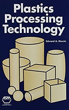 Plastics Processing Technology 0871704943 Book Cover