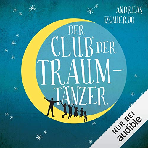 Der Club der Traumtänzer                   By:                                                                                                                                 Andreas Izquierdo                               Narrated by:                                                                                                                                 Christoph Jablonka                      Length: 12 hrs and 22 mins     Not rated yet     Overall 0.0